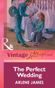 The Perfect Wedding (Mills & Boon Vintage Love Inspired)