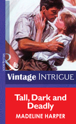 Tall, Dark And Deadly (Mills & Boon Vintage Intrigue)