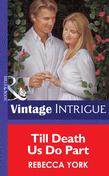 Till Death Us Do Part (Mills & Boon Vintage Intrigue)
