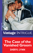 The Case Of The Vainshed Groom (Mills & Boon Vintage Intrigue)