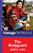 The Bodyguard (Mills & Boon Vintage Intrigue)