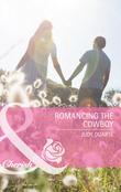 Romancing the Cowboy (Mills & Boon Cherish)