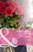 A Man Worth Keeping (Mills & Boon Cherish)