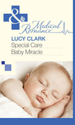 Special Care Baby Miracle (Mills & Boon Medical)