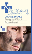 Firefighter With A Frozen Heart (Mills & Boon Medical)