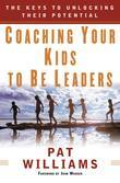 Coaching Your Kids to Be Leaders: The Keys to Unlocking Their Potential