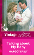 Talking About My Baby (Mills & Boon Vintage Superromance)