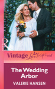 The Wedding Arbor (Mills & Boon Vintage Love Inspired)