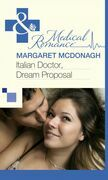 Italian Doctor, Dream Proposal (Mills & Boon Medical)