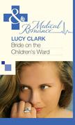 Bride On The Children's Ward (Mills & Boon Medical)