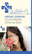 Country Midwife, Christmas Bride (Mills & Boon Medical)