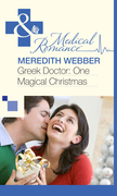 Greek Doctor: One Magical Christmas (Mills & Boon Medical)