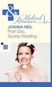 Posh Doc, Society Wedding (Mills & Boon Medical)