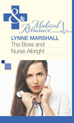 The Boss and Nurse Albright (Mills & Boon Medical)
