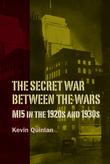 The Secret War Between the Wars: MI5 in the 1920s