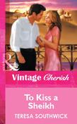 To Kiss a Sheikh (Mills & Boon Cherish)