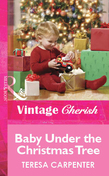 Baby Under the Christmas Tree (Mills & Boon Cherish)