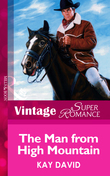 The Man From High Mountain (Mills & Boon Vintage Superromance)