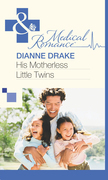 His Motherless Little Twins (Mills & Boon Medical)