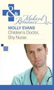 Children's Doctor, Shy Nurse (Mills & Boon Medical)