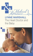 The Heart Doctor and the Baby (Mills & Boon Medical)