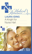 A Knight for Nurse Hart (Mills & Boon Medical)