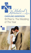 St Piran's: The Wedding of The Year (Mills & Boon Medical)