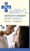 Sheikh, Children's Doctor...Husband (Mills & Boon Medical)