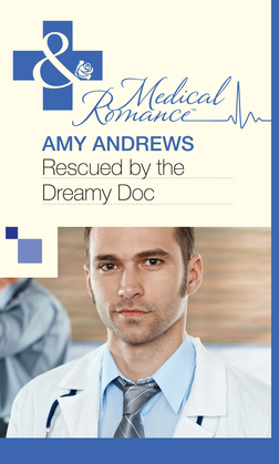 Rescued by the Dreamy Doc (Mills & Boon Medical)