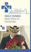 Navy Officer to Family Man (Mills & Boon Medical)