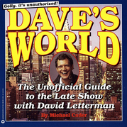 Dave's World: The Unauthorized Guide to the Late Show with David Letterman