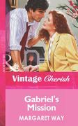 Gabriel's Mission (Mills & Boon Vintage Cherish)