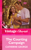 The Courting Campaign (Mills & Boon Vintage Cherish)