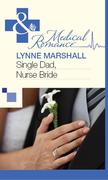 Single Dad, Nurse Bride (Mills & Boon Medical)