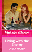 Living With The Enemy (Mills & Boon Vintage Cherish)