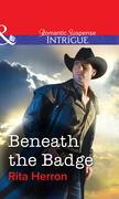 Beneath the Badge (Mills & Boon Intrigue)