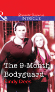 The 9-Month Bodyguard (Mills & Boon Intrigue)