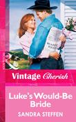 Luke's Would-Be Bride (Mills & Boon Vintage Cherish)