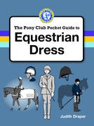 PONY CLUB GUIDE TO EQUESTRIAN DRESS