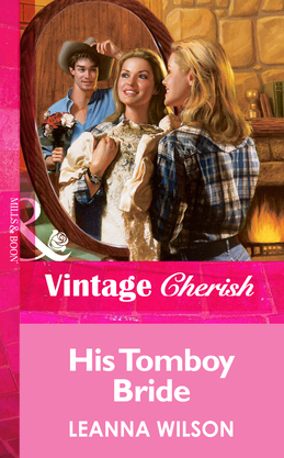 His Tomboy Bride (Mills & Boon Vintage Cherish)