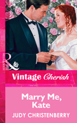 Marry Me, Kate (Mills & Boon Vintage Cherish)