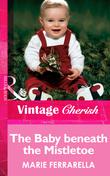 The Baby beneath the Mistletoe (Mills & Boon Vintage Cherish)
