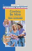 Cowboy Be Mine (Mills & Boon American Romance)