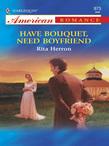 Have Bouquet, Need Boyfriend (Mills & Boon American Romance)