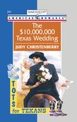 The $10,000,000 Texas Wedding (Mills & Boon American Romance)