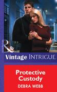 Protective Custody (Mills & Boon Vintage Intrigue)