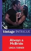 Always A Mcbride (Mills & Boon Vintage Intrigue)