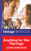 Anything for Her Marriage (Mills & Boon Vintage Intrigue)