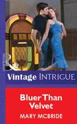 Bluer Than Velvet (Mills & Boon Vintage Intrigue)