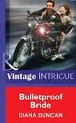 Bulletproof Bride (Mills & Boon Vintage Intrigue)